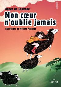 MON COEUR N'OUBLIE JAMAIS - ILLUSTRATIONS DE VIOLAINE MARLANGE