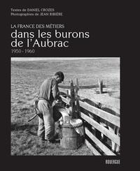 DANS LES BURONS DE L'AUBRAC 1950 - 1960 - LA FRANCE DES METIERS