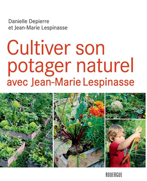 CULTIVER SON POTAGER NATUREL AVEC JEAN-MARIE LESPINASSE