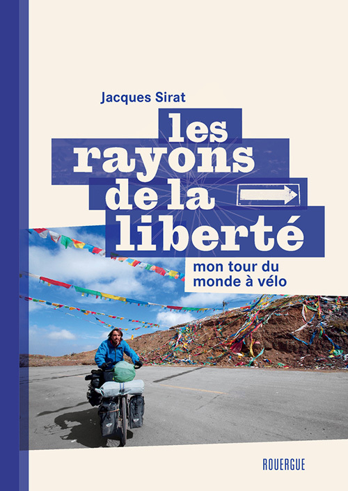 LES RAYONS DE LA LIBERTE - MON TOUR DU MONDE A VELO