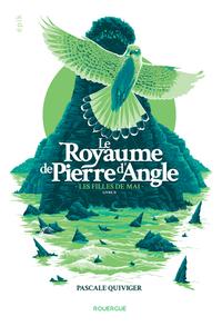 LE ROYAUME DE PIERRE D'ANGLE (TOME 2) - LES FILLES DE MAI