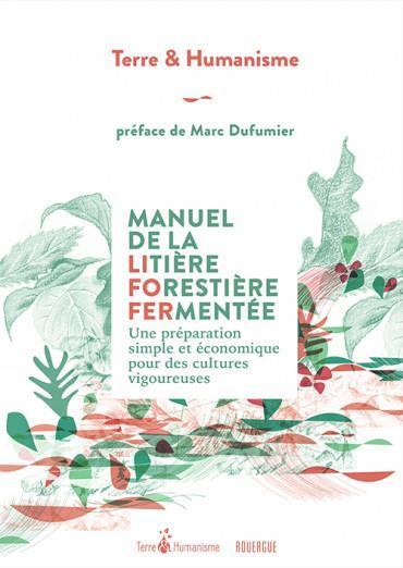 MANUEL DE LA LITIERE FORESTIERE FERMENTEE - UNE PREPARATION SIMPLE ET ECONOMIQUE POUR DES CULTURES V