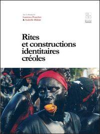 RITES ET CONSTRUCTIONS IDENTITAIRES CREOLES