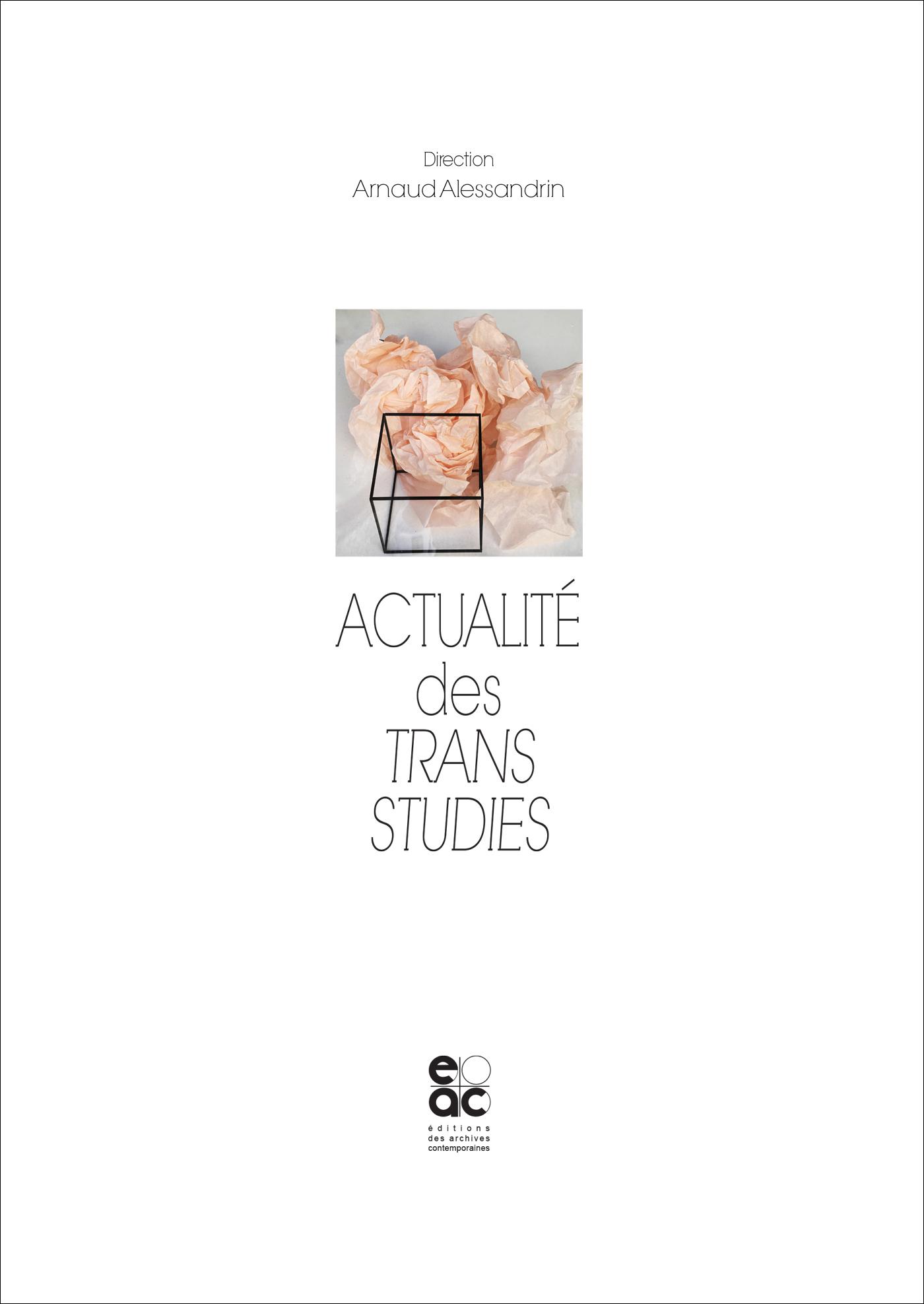 ACTUALITE DES TRANS STUDIES