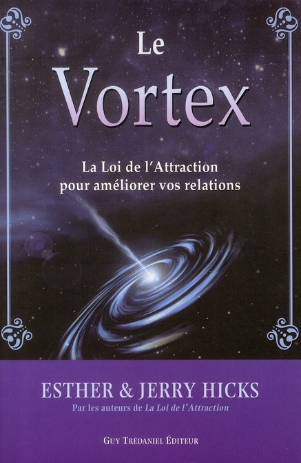 VORTEX - LA LOI DE L'ATTRACTION AU SERVICE DE NOS RELATIONS