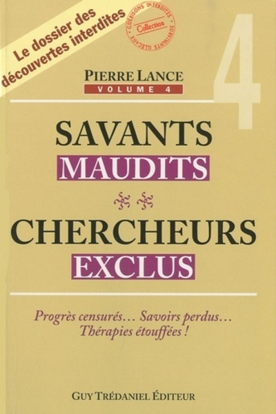 SAVANTS MAUDITS CHERCHEURS EXCLUS VOLUME 4