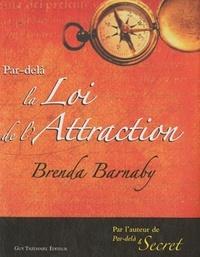 PAR-DELA LA LOI DE L'ATTRACTION