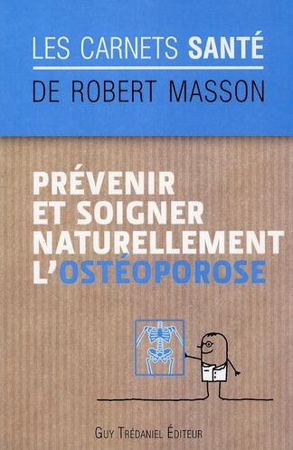 PREVENIR ET SOIGNER NATURELLEMENT L'OSTEOPOROSE