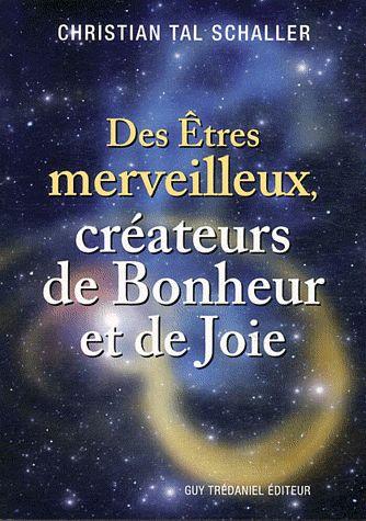 DES ETRES MERVEILLEUX CREATEURS DE BONHEUR ET DE JOIE