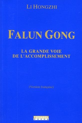 FALUNG GONG, LA VOIE DE L'ACCOMPLISSEMENT