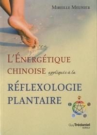 L'ENERGETIQUE CHINOISE APPLIQUEE A LA REFLEXOLOGIE PLANTAIRE