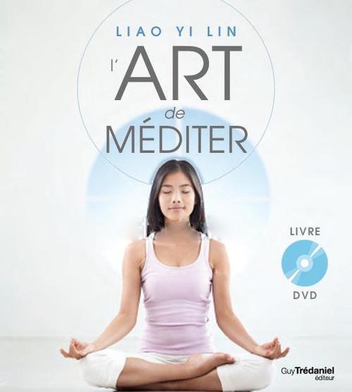 L'ART DE MEDITER + DVD - LA MEDITATION EN MOUVEMENT