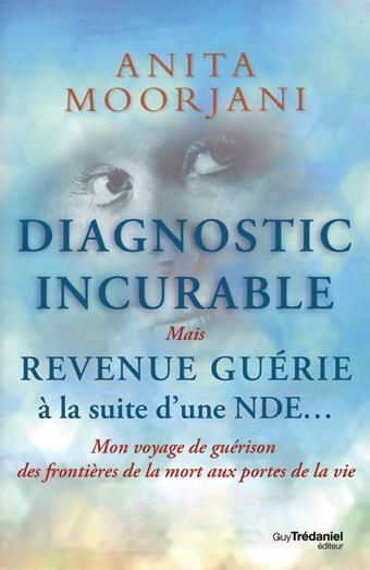 DIAGNOSTIC INCURABLE MAIS REVENUE GUERIE A LA SUITE D'UNE NDE