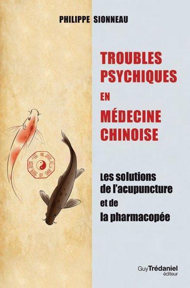 TROUBLES PSYCHIQUES EN MEDECINE CHINOISE