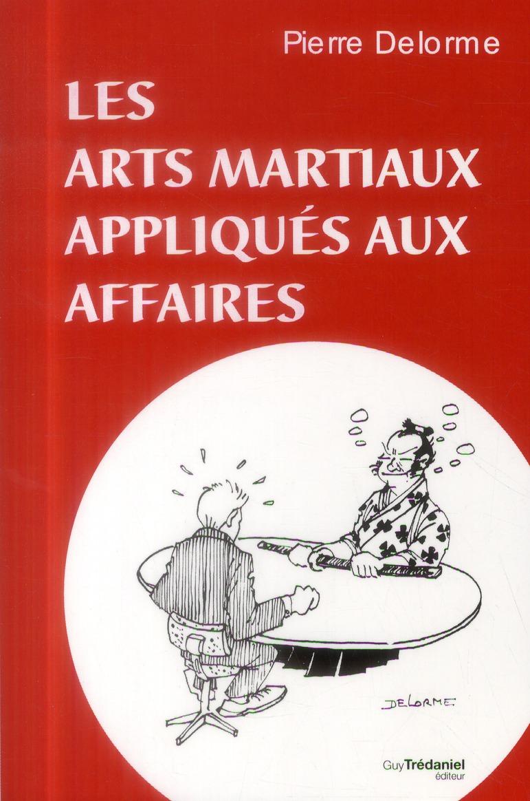 LES ARTS MARTIAUX APPLIQUES AUX AFFAIRES