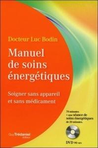 MANUEL DE SOINS ENERGETIQUES - SOIGNER SANS APPAREIL ET SANS MEDICAMENT