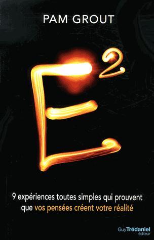 E  - 9 EXPERIENCES TOUTES SIMPLES QUI PROUVENT QUE VOS PENSEES CREENT VOTRE REALITE