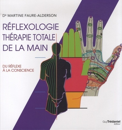 REFLEXOLOGIE, THERAPIE TOTALE DE LA MAIN