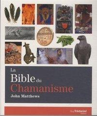 BIBLE DU CHAMANISME (LA)