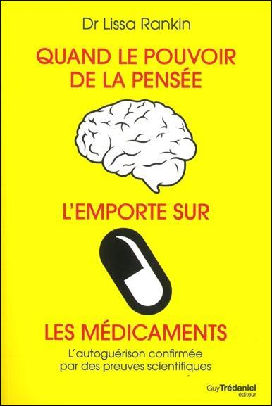 QUAND LE POUVOIR DE LA PENSEE L'EMPORTE SUR LES MEDICAMENTS