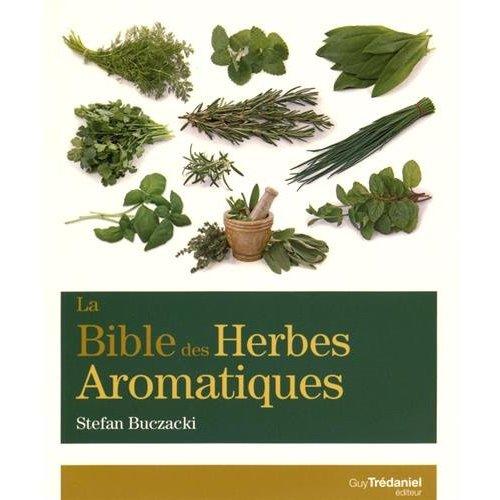 LA BIBLE DES HERBES AROMATIQUES