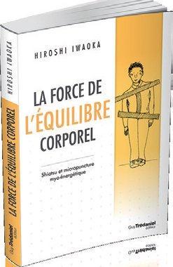 LA FORCE DE L'EQUILIBRE CORPOREL