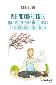 PLEINE CONSCIENCE MON EXPERIENCE DE 10 JOURS DE M EDITATION SILENCIEUSE