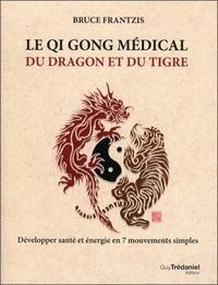 QI GONG MEDICAL DU DRAGON ET DU TIGRE