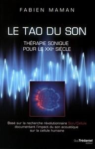 LE TAO DU SON - THERAPIE SONIQUE POUR LE XXIE SIECLE