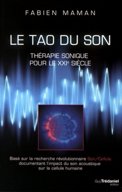 LE TAO DU SON, THERAPIE SONIQUE POUR LE 21EME SIECLE