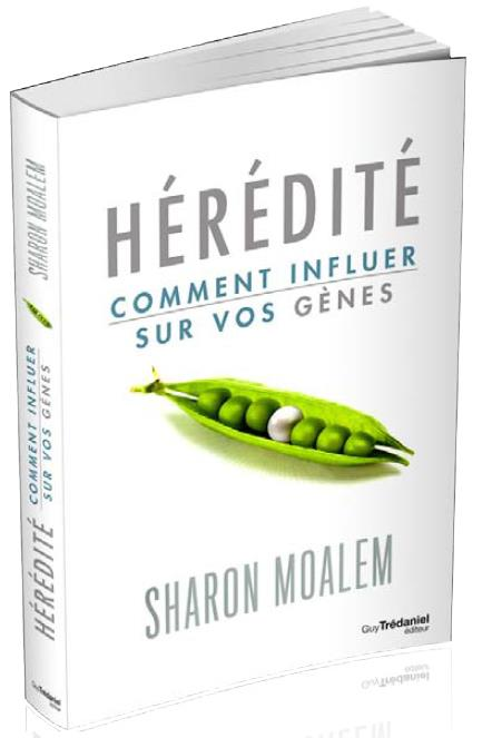 HEREDITE - COMMENT INFLUER SUR VOS GENES
