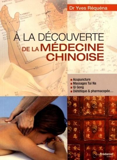 A LA DECOUVERTE DE LA MEDECINE CHINOISE