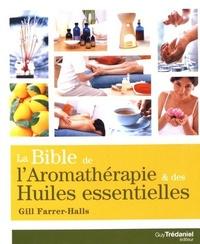 LA BIBLE DE L'AROMATHERAPIE ET DES HUILES ESSENTIELLES