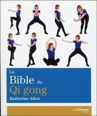 BIBLE DU QI GONG (LA)