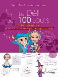 LE DEFI DES 100 JOURS ! CAHIER D'EXERCICES POUR VIVRE LA MAGIE AU QUOTIDIEN