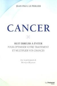 CANCER : HUIT ERREURS A EVITER