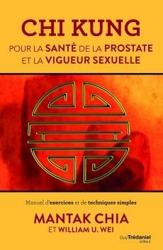 CHI KUNG POUR LA SANTE DE LA PROSTATE ET LA VIGUE UR SEXUELLE