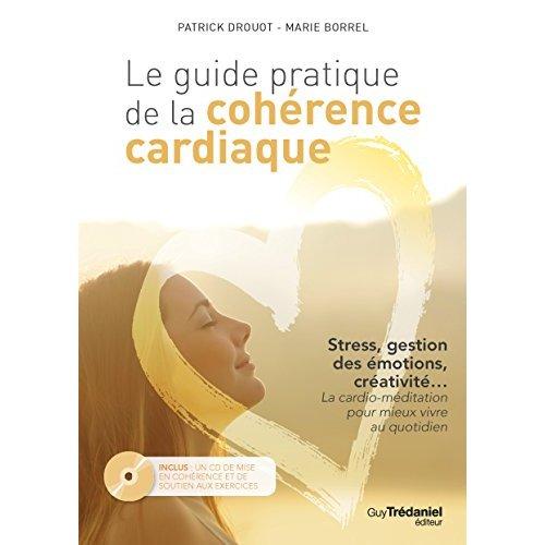 GUIDE PRATIQUE DE LA COHERENCE CARDIAQUE (AVEC CD)