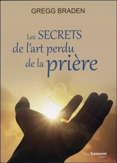 LES SECRETS DE L'ART PERDU DE LA PRIERE