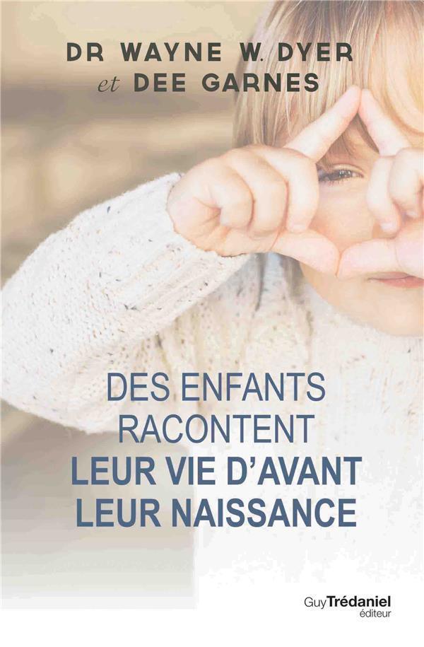 DES ENFANTS RACONTENT LEUR VIE D'AVANT LEUR NAISSANCE