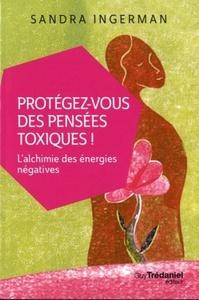 PROTEGEZ-VOUS DES PENSEES TOXIQUES (POCHE)