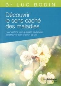 DECOUVRIR LE SENS CACHE DES MALADIES (POCHE)