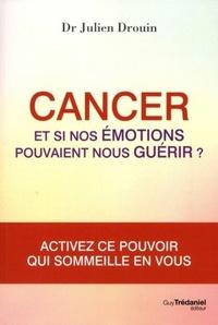 CANCER : ET SI NOS EMOTIONS POUVAIENT NOUS GUERIR ?