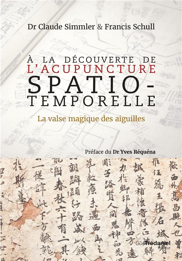 A LA DECOUVERTE DE L'ACUPUNCTURE SPATIO-TEMPORELLE