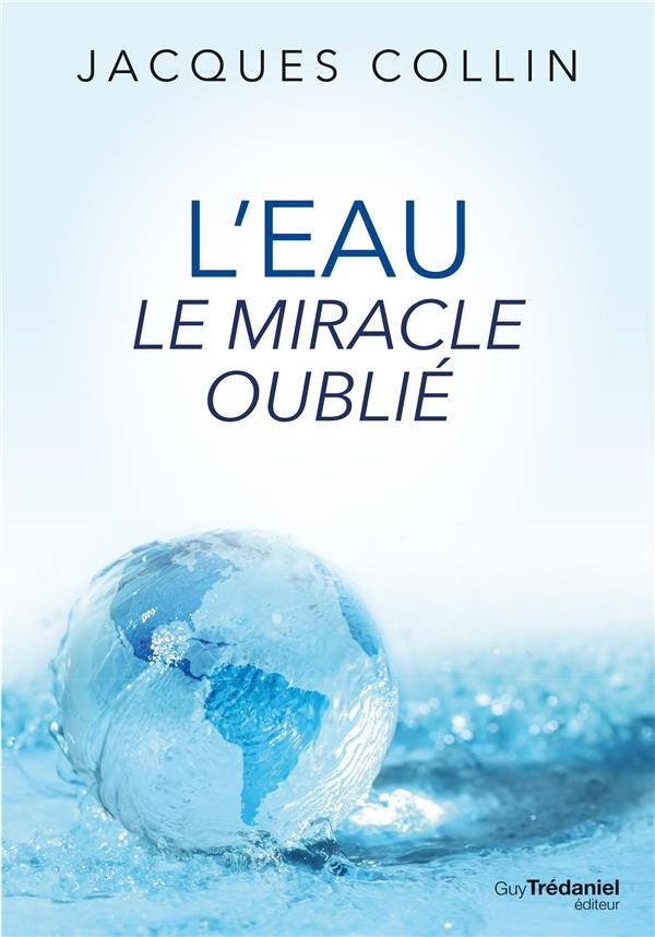 L'EAU, LE MIRACLE OUBLIE