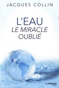 L'EAU - LE MIRACLE OUBLIE