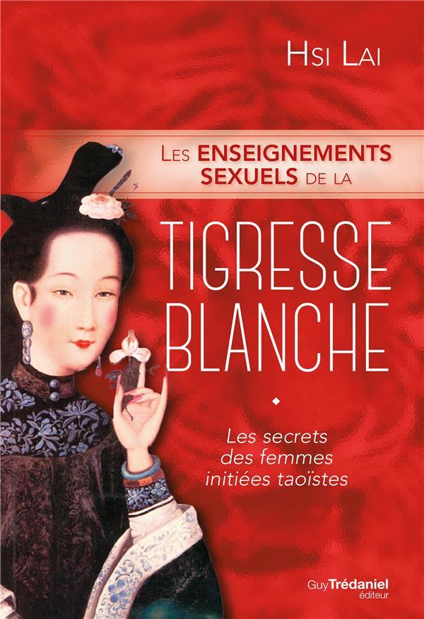 LES ENSEIGNEMENTS SEXUELS DE LA TIGRESSE BLANCHE