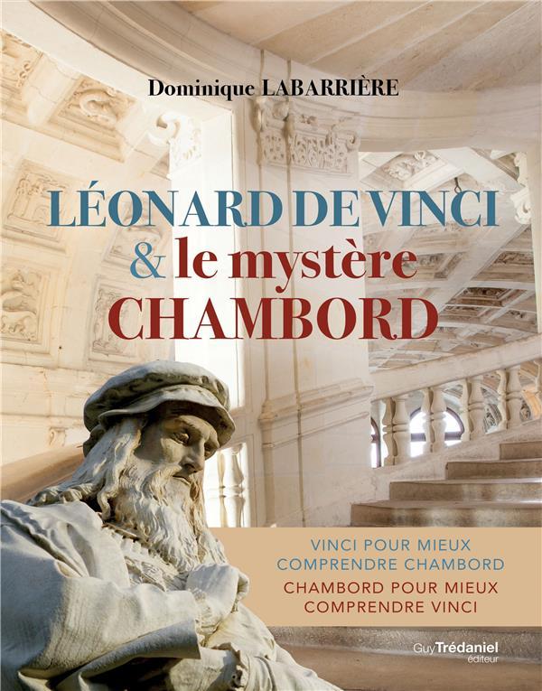 LEONARD DE VINCI ET LE MYSTERE CHAMBORD
