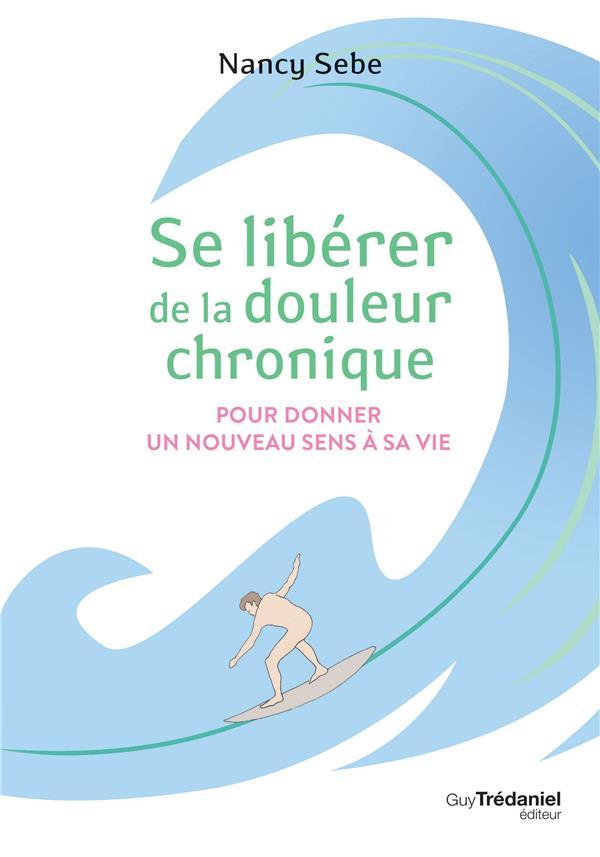 SE LIBERER DE LA DOULEUR CHRONIQUE