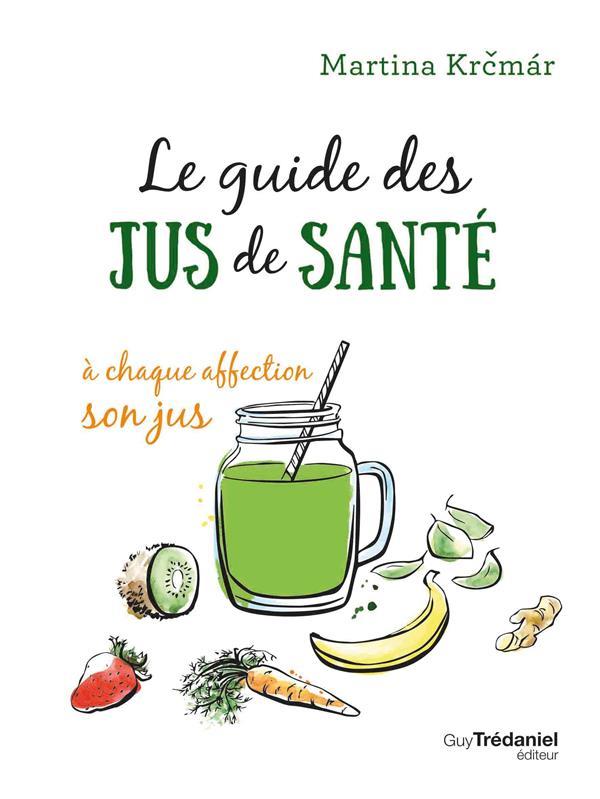 LE GUIDE DES JUS DE SANTE